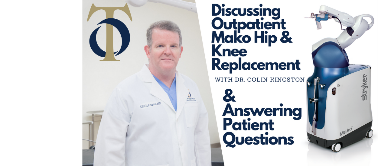 Discussing Outpatient MAKO Hip & Knee Replacement